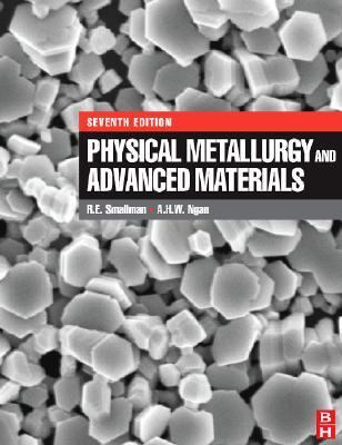 Physical Metallurgy and Advanced Materials 9780750669061