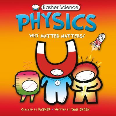 Physics: Why Matter Matters! 9780753462140