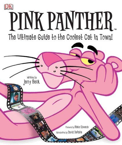 Pink Panther: The Ultimate Guide to the Coolest Cat in Town 9780756610333