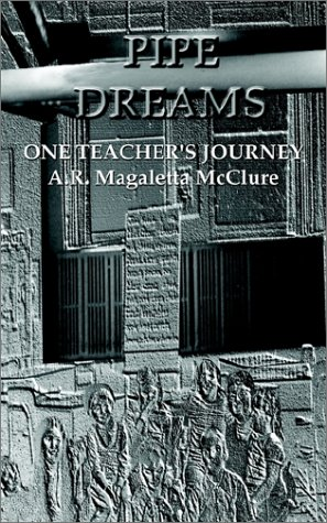 Pipe Dreams: One Teacher's Journey 9780759692800