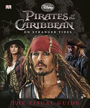 Pirates of the Caribbean: On Stranger Tides: The Visual Guide 9780756672195