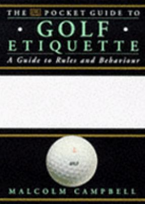 Pocket Guide to Golf Etiquette, the 9780751303940
