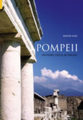 Pompeii: History, Life & Afterlife 9780752414591
