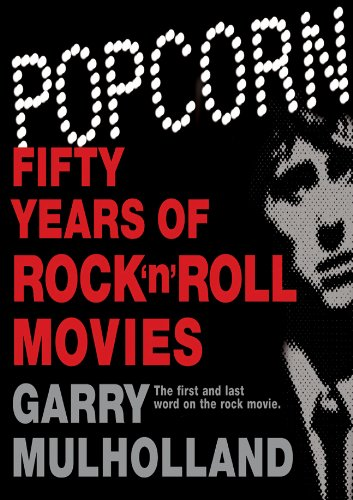 Popcorn: Fifty Years of Rock 'n' Roll Movies 9780752889351