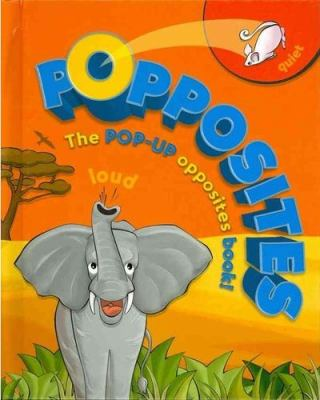 Popposites: A Pop-Up Opposites Book 9780753466247