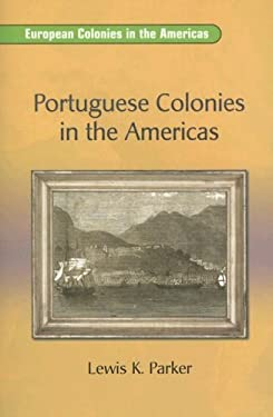 Portuguese Colonies in the Americas 9780757824265