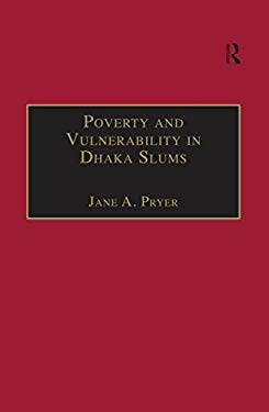 Poverty and Vulnerability in Dhaka Slums: The Urban Livelihood Study