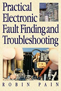 Practical Electronic Fault-Finding and Troubleshooting 9780750624619