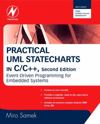 Practical UML Statecharts in C/C++: Event-Driven Programming for Embedded Systems 9780750687065