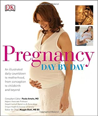 Pregnancy Day by Day: An Illustrated Daily Countdown to Motherhood, from Conception to Childbirth and Beyond 9780756650414