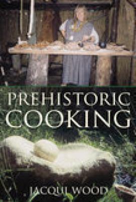 Prehistoric Cooking 9780752419435
