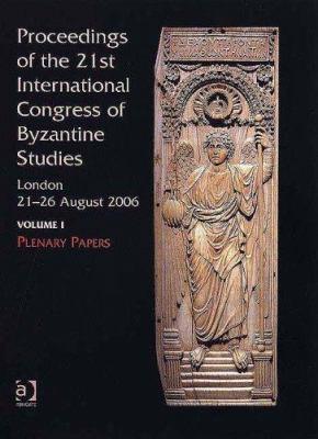Proceedings of the 21st International Congress of Byzantine Studies: London, 21-26 August, 2006, V.1-3.