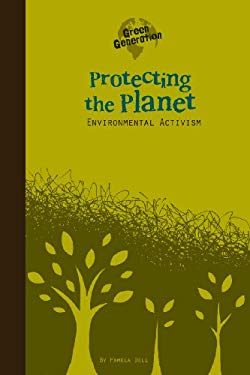Protecting the Planet: Environmental Activism 9780756542955