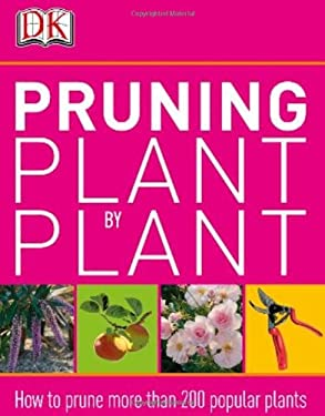 Pruning Plant by Plant 9780756692728