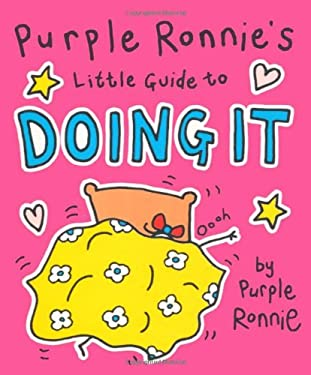Purple Ronnie's Little Guide to Doing It 9780752272627