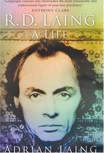 R. D. Laing: A Life 9780750944762