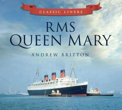 RMS Queen Mary by Andrew Britton - Reviews, Description ...