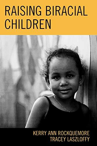 Raising Biracial Children 9780759109018