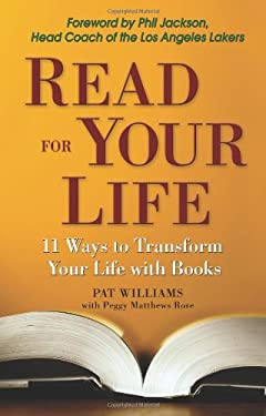 Read for Your Life: 11 Ways to Better Yourself Through Books 9780757305450