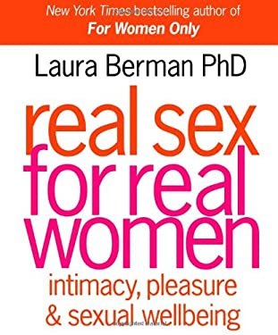 Real Sex for Real Women: Intimacy, Pleasure & Sexual Well-Being 9780756639808
