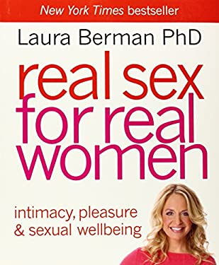 Real Sex for Real Women: Intimacy, Pleasure & Sexual Well-Being 9780756659905