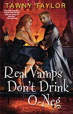 Real Vamps Don't Drink O-Neg 9780758215093