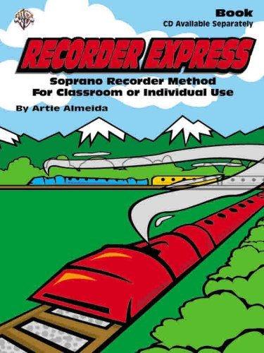 Recorder Express: Soprano Recorder Method for Classroom or Individual Use 9780757908712