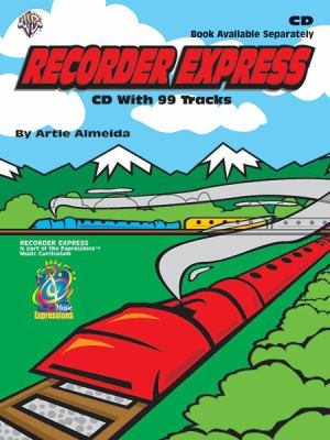 Recorder Express (Soprano Recorder Method for Classroom or Individual Use): Soprano Recorder Method for Classroom or Individual Use 9780757911088