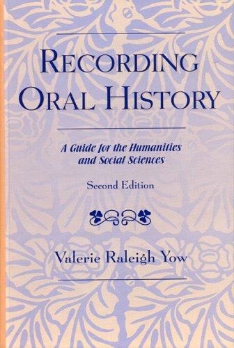 Recording Oral History: A Guide for the Humanities and Social Sciences 9780759106543