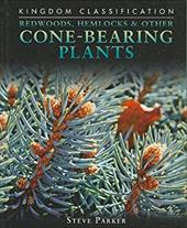 Redwoods, Hemlocks & Other Cone-Bearing Plants 2829622