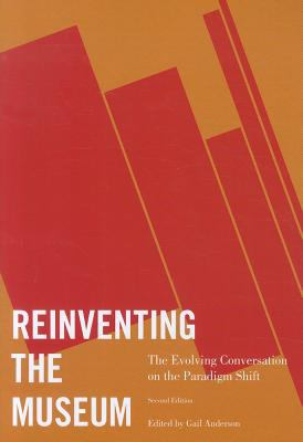 Reinventing the Museum: The Evolving Conversation on the Paradigm Shift - 2nd Edition