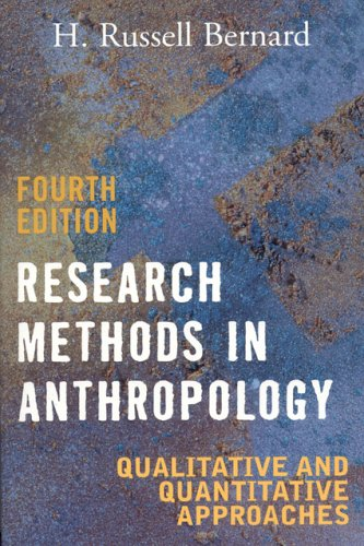 Research Methods in Anthropology: Qualitative and Quantitative Approaches, Fourth Edition 9780759108691