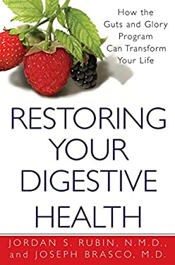 Restoring Your Digestive Health: How the Guts and Glory Program Can Transform Your Life 9780758202826