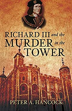 Richard III and the Murder in the Tower 9780752457970