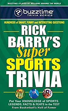 Rick Barry's Super Sports Trivia Game: Put Your Knowledge of Sports Legends, Facts, and Feats to the Test 9780757001345