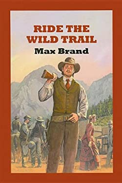 Ride the Wild Trail 9780753180006