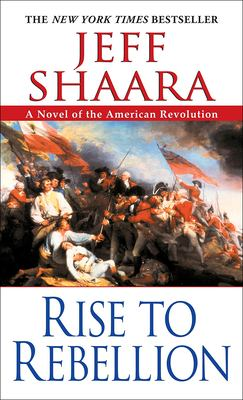 Rise to Rebellion: A Novel of the American Revolution 9780756912789