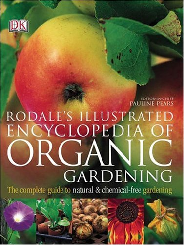 Rodale's Illustrated Encyclopedia of Organic Gardening 9780756609320
