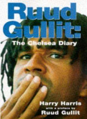 Ruud Gullit: The Chelsea Diary 9780752811895