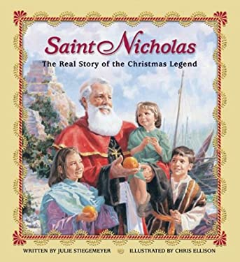 Saint Nicholas: The Real Story of the Christmas Legend 9780758603760