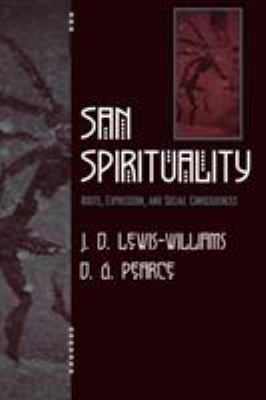 San Spirituality: Roots, Expression, and Social Consequences 9780759104327