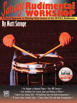 Savage Rudimental Workshop: A Musical Approach to Develop Total Control of the 40 P.A.S. Rudiments, Book & 2 CDs [With CD] 9780757902253