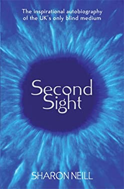 Second Sight: The Inspirational Autobiography of the UK's Only Blind Medium 9780752886121