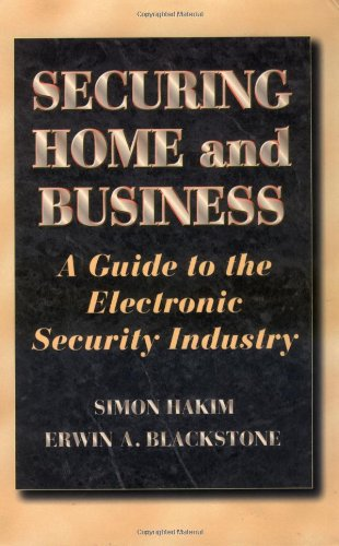 Securing Home and Business: A Guide to the Electronic Security Industry 9780750696296