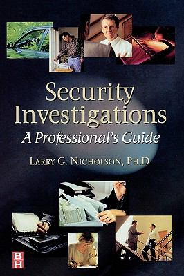 Security Investigations: A Professional's Guide 9780750671477