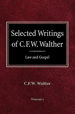 Selected Writings of C.F.W. Walther Volume 1 Law and Gospel 9780758618245