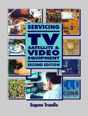 Servicing TV Satellite and Video Equipment 9780750631006