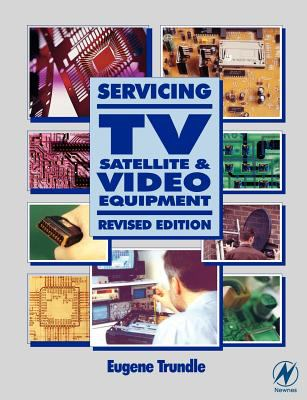 Servicing TV, Satellite and Video Equipment 9780750655071