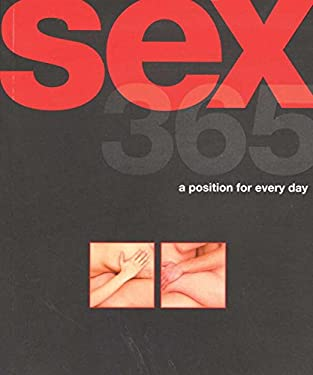Sex 365: A Position for Every Day 9780756633530