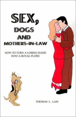 Sex, Dogs and Mothers-In-Law 9780759604704